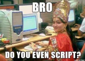 brodoyouevenscript
